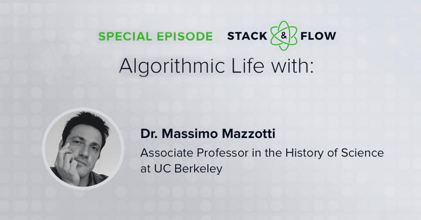 Dr. Massimo Mazzotti of The University of Berkeley – Algorithmic Life