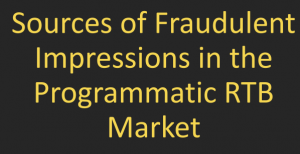 Sources of Fraudulent Impressions in the Programmatic RTB Market