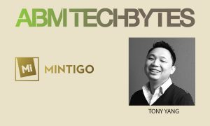 ABM Tech Bytes with Tony Yang, Vice President of Demand Generation and Marketing Operations at Mintigo