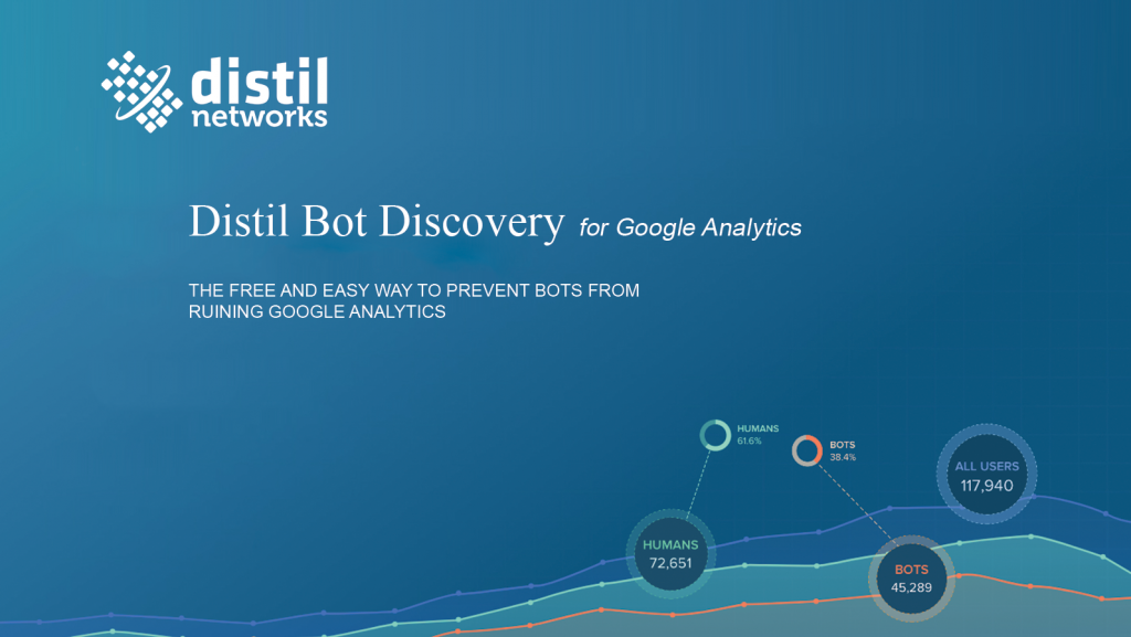 Distil Networks Enables Websites to Clean up Google Analytics for Free
