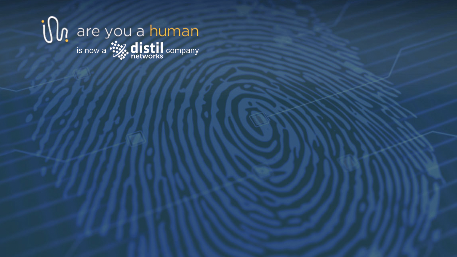 Distil Networks Acquires Are You A Human to Build and Provide Stronger 'Bad Bot' Defense