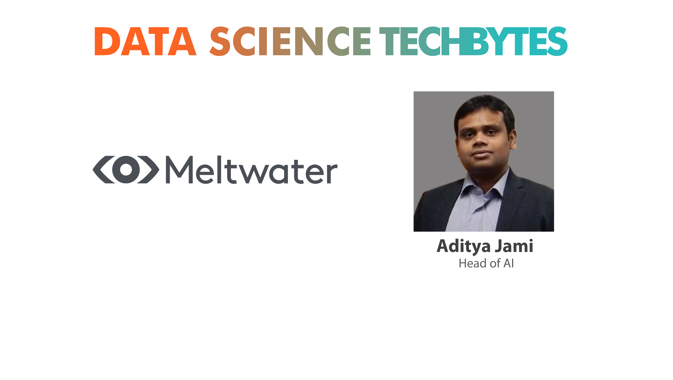 TechBytes with Aditya Jami, Senior Director, Data Science