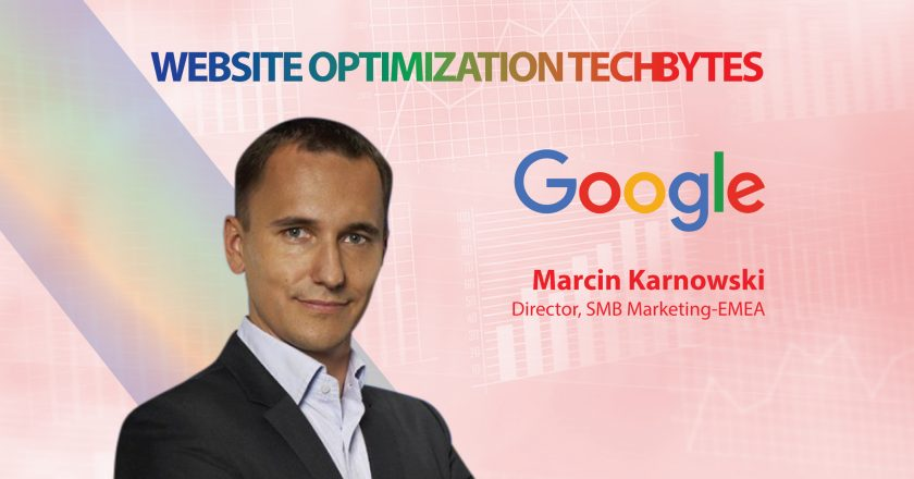 TechBytes with Marcin Karnowski, Director, SMB Marketing-EMEA, Google
