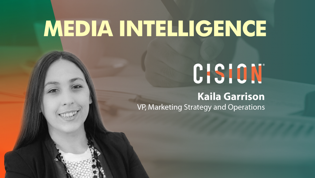 Kaila Garrison, VP Mktg Strategy. Cision