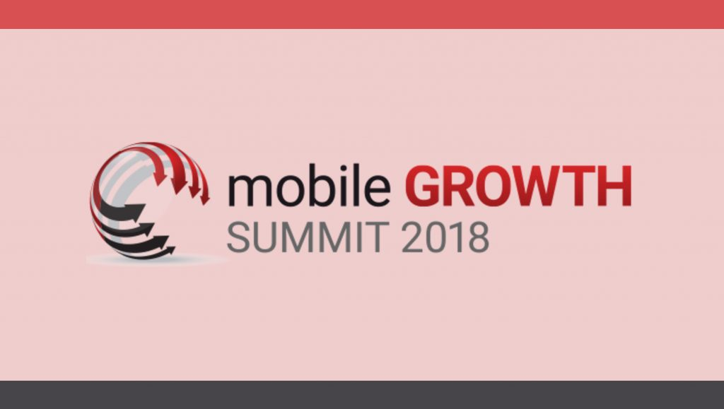 Mobile Growth Summit 2018 Announces Speakers