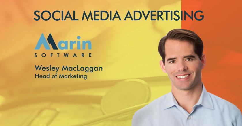 Wesley MacLaggan, Head of Marketing, Marin Software