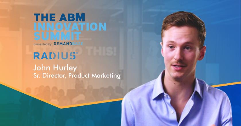 John Hurley, Radius Intelligence- ABM Innovation Summit 2018