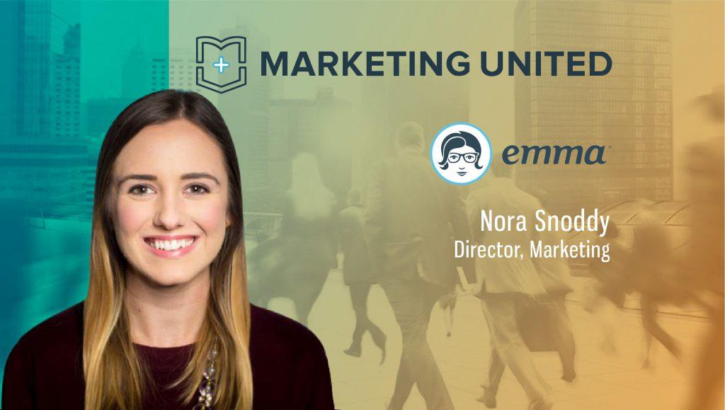 Marketing United Techbytes with Nora Snoddy, Director, Marketing, Emma