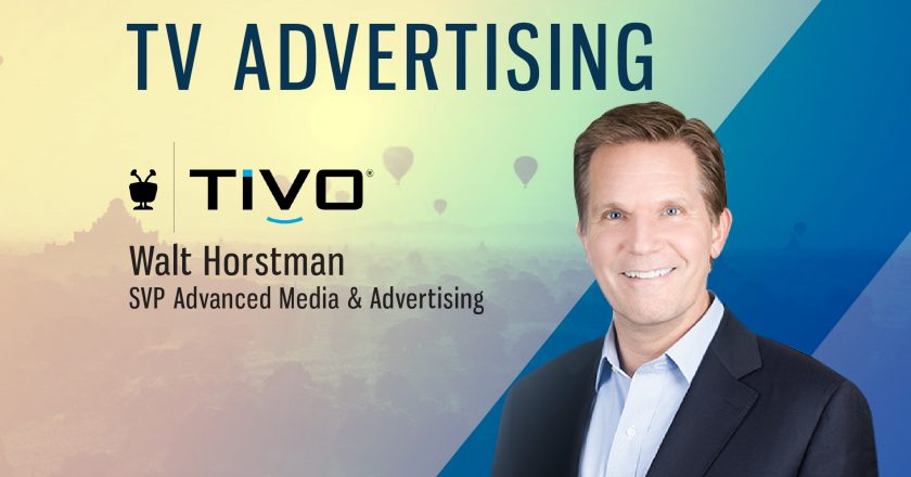 Walt Horstman, SVP Advanced Media & Advertising at TiVo