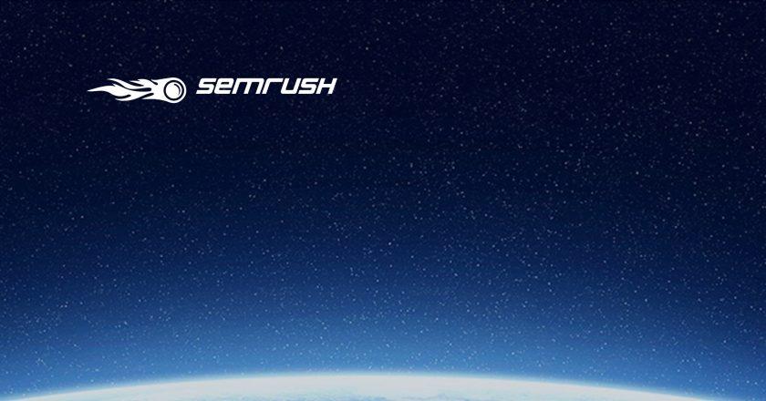 SEMrush Raises $40 Million to Further Refine Search Analytics Using AI/ML