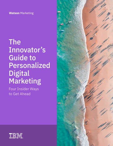 Innovator's guide to personalized digital marketing Four insider ways to get ahead