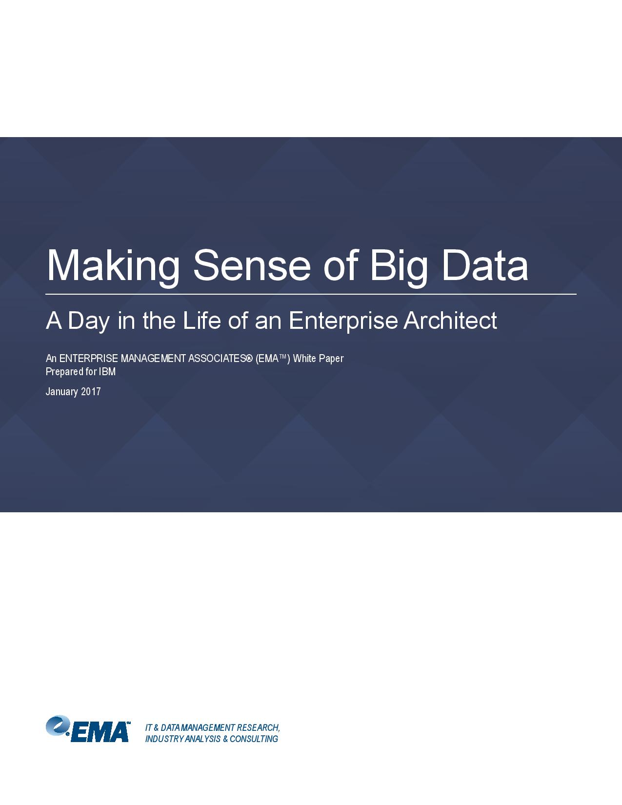 Making Sense of Big Data A Day in the Life of an Enterprise Architect