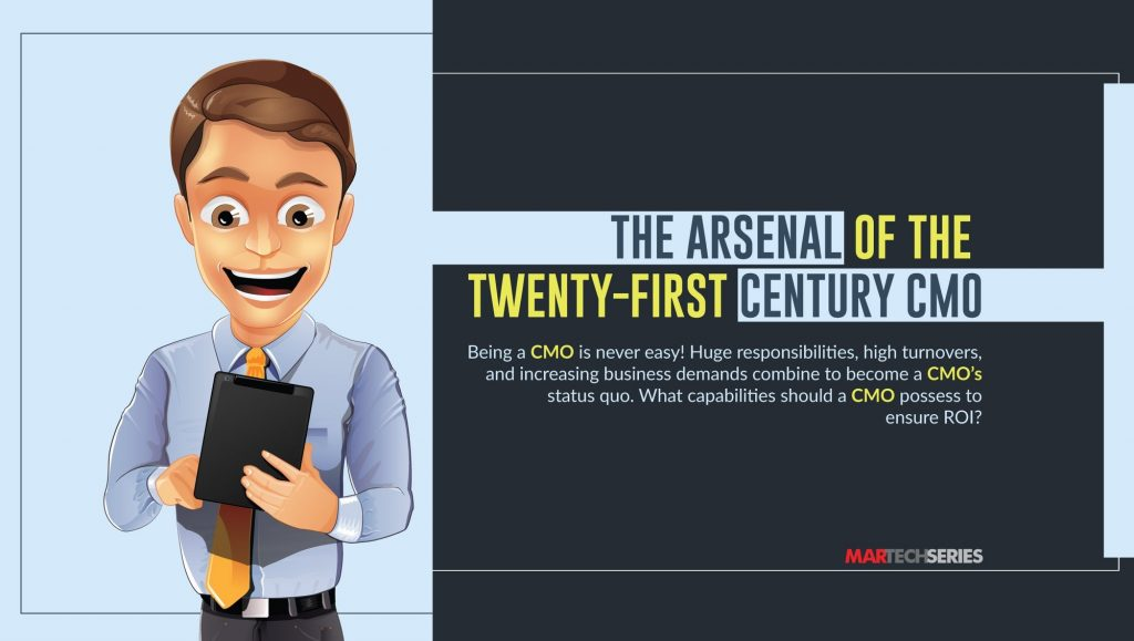 The Arsenal of the Twenty-First Century Chief Marketing Officer (CMO)