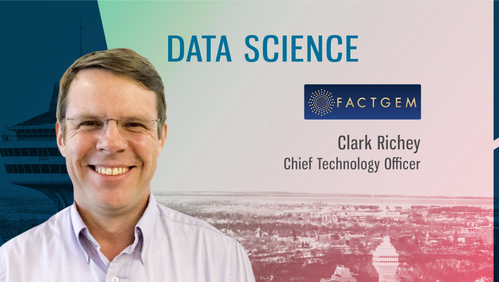 TechBytes with Clark Richey, Chief Technology Officer at FactGem.