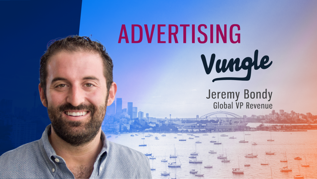 TechBytes with Jeremy Bondy, Global VP Revenue at Vungle