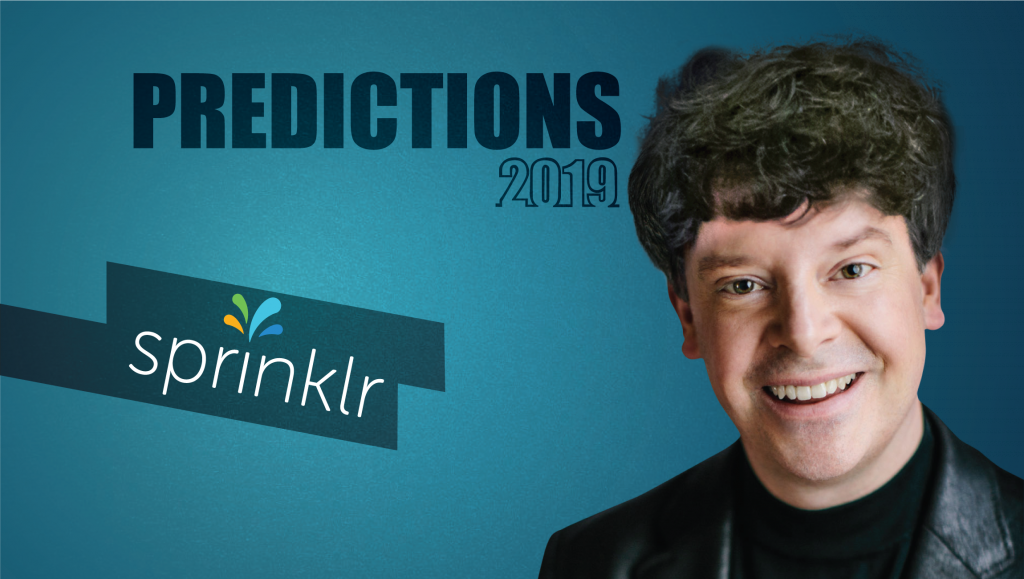 Prediction Series 2019: Interview with Grad Conn, CMO, Sprinklr