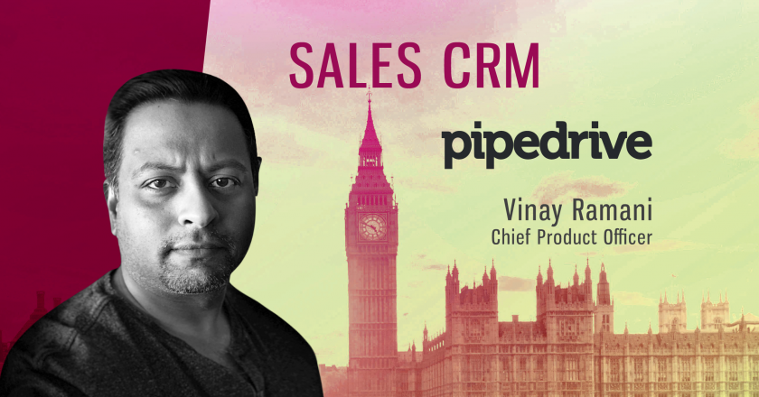 TechBytes with Vinay Ramani, Chief Product Officer at Pipedrive