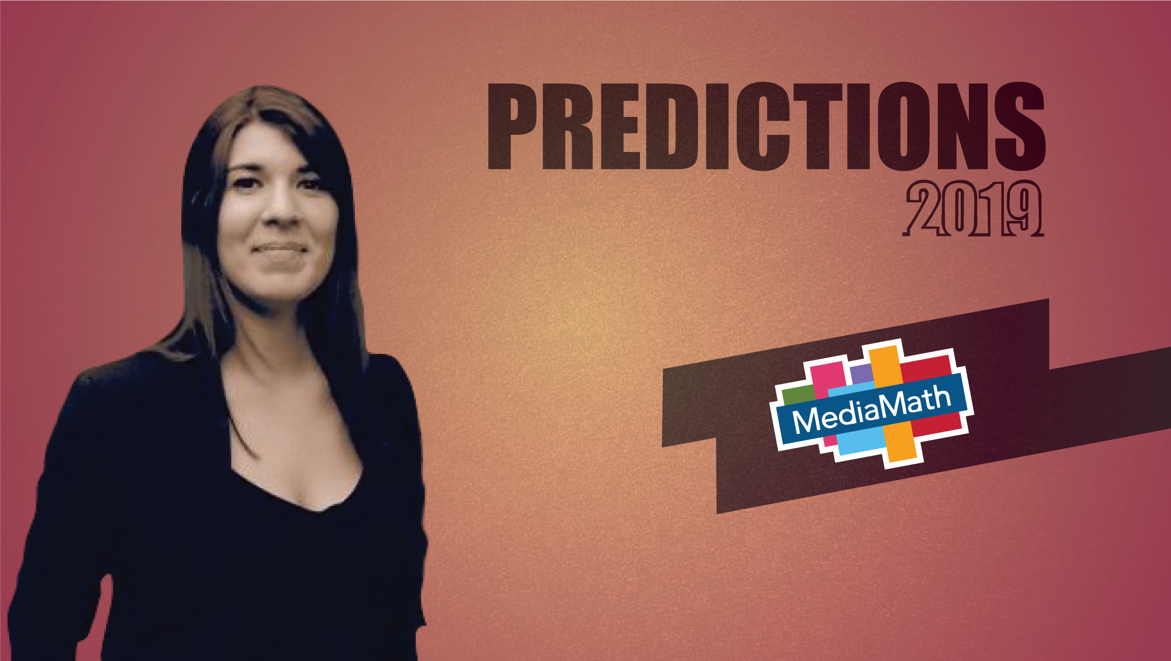 Prediction Series 2019: Interview with Floriana Nicastro, Director of Mobile Product Solution, MediaMath