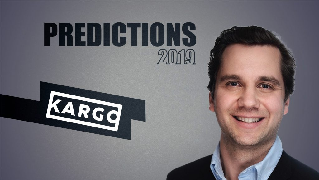 Prediction Series 2019: Interview with Harry Kargman, Founder and CEO, Kargo