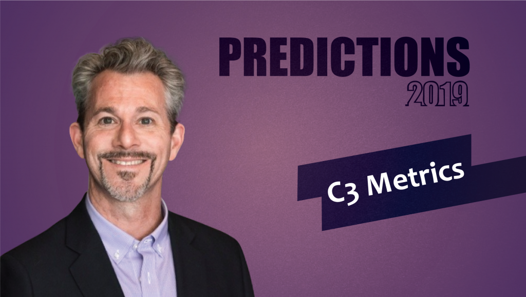 Prediction Series 2019: Interview with Jeff Greenfield, COO, C3 Metrics