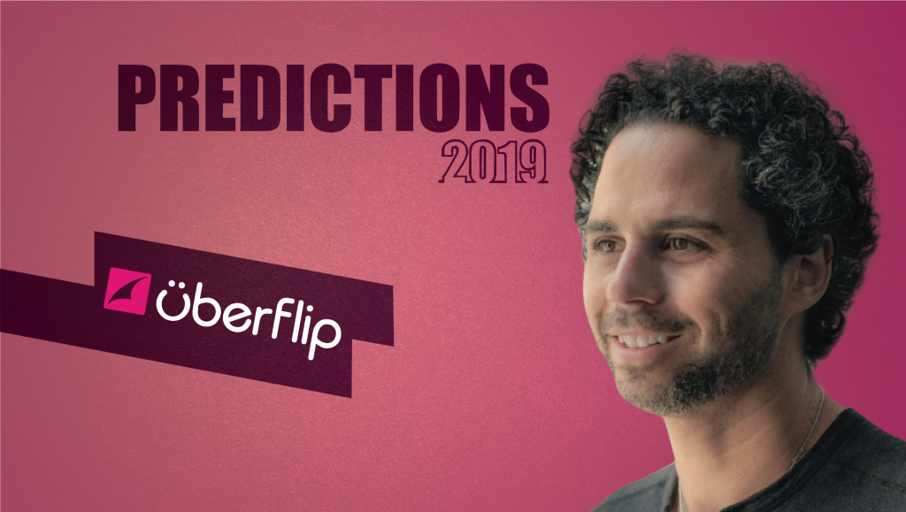 Prediction Series 2019: Interview with Randy Frisch, CMO, Uberflip