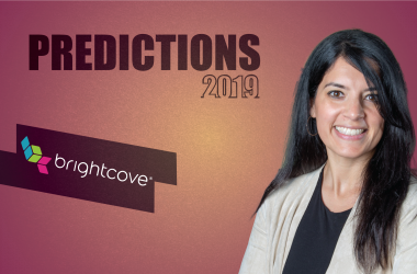 Prediction Series 2019: Interview with Shirin Shahin, Director of Product Marketing, Brightcove