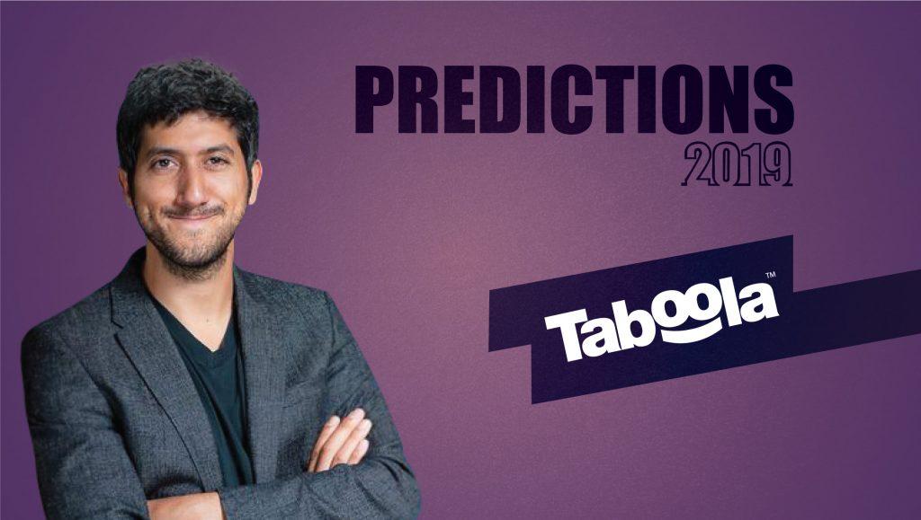 Prediction Series 2019: Interview with Adam Singolda, Founder & CEO, Taboola