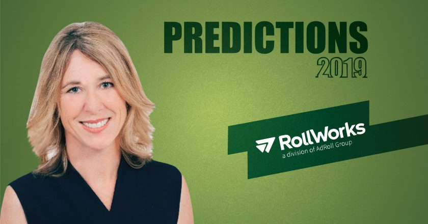 Prediction Series 2019: Interview with Jennifer Toton, VP of Marketing, Rollworks