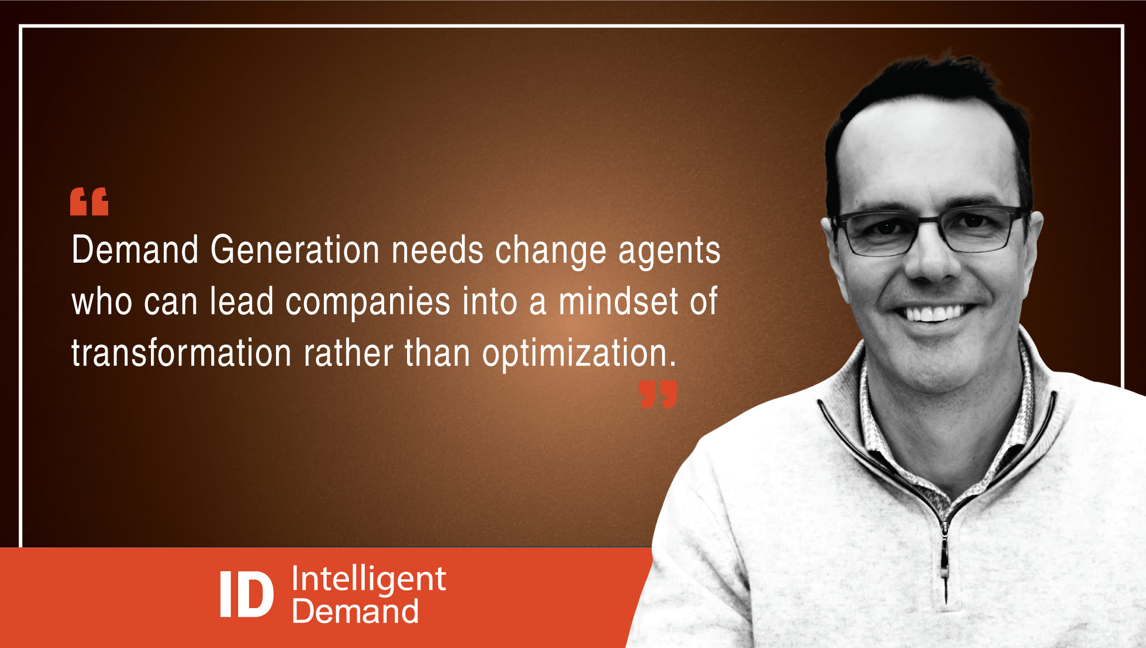 John Arnold, VP of Marketing, Sales & Business Development, Intelligent Demand