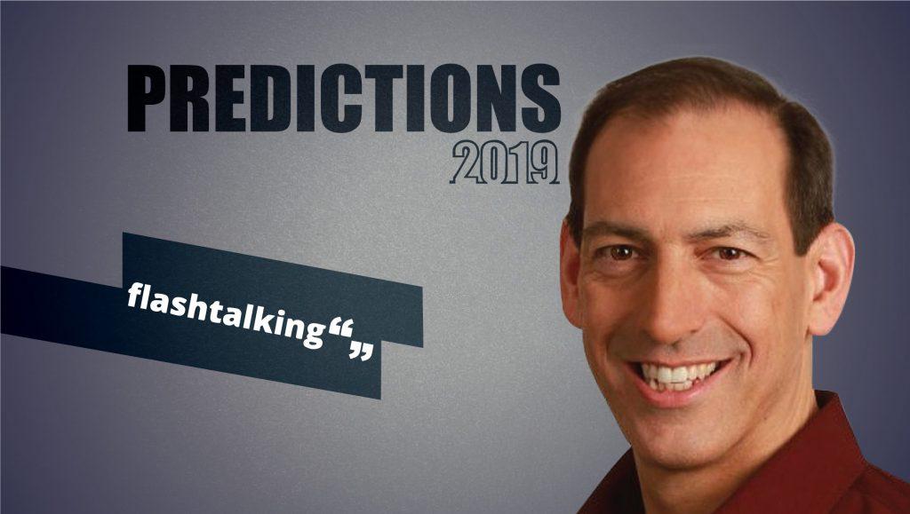 Prediction Series 2019: Interview with John Nardone, CEO, Flashtalking