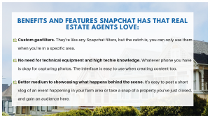 BENEFITS AND FEATURES SNAPCHAT HAVE THAT REAL ESTATE AGENTS IN THE PLATFORM LOVE