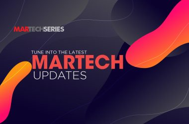 MarTech Roundup: Latest News, Insights, Funding and Sales Force Updates