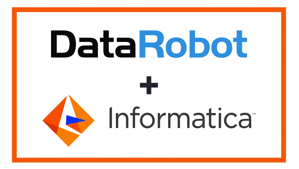DataRobot and Informatica Partner to Accelerate Adoption of AI Across the Enterprise