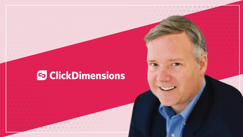 MarTech Interview with Michael Dickerson, Chief Executive Officer at ClickDimensions