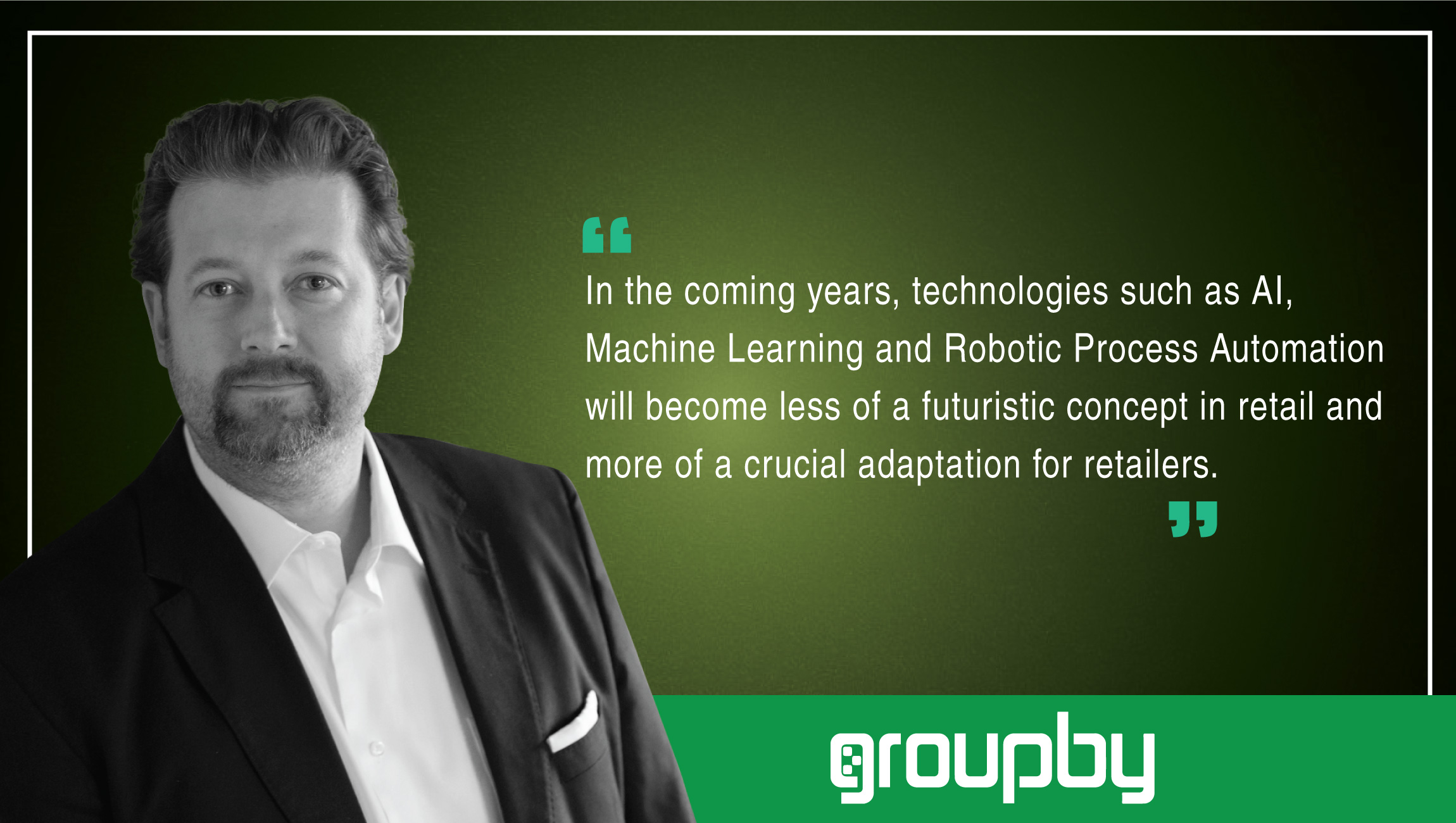 Roland Gossage, CEO, GroupBy
