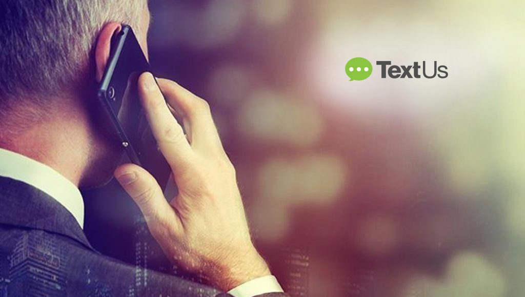 "TextUs Introduces the ""Text Us"" Call to Action -- the Evolution of the ""Contact Us"" That Lets Customers Text Message Businesses"