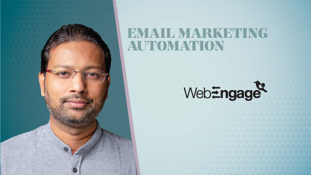 TechBytes with Avlesh Singh, Co-Founder & CEO at WebEngage