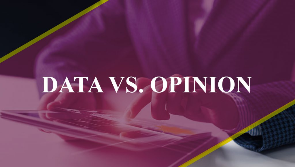 Data vs. Opinion: Why You Need Both