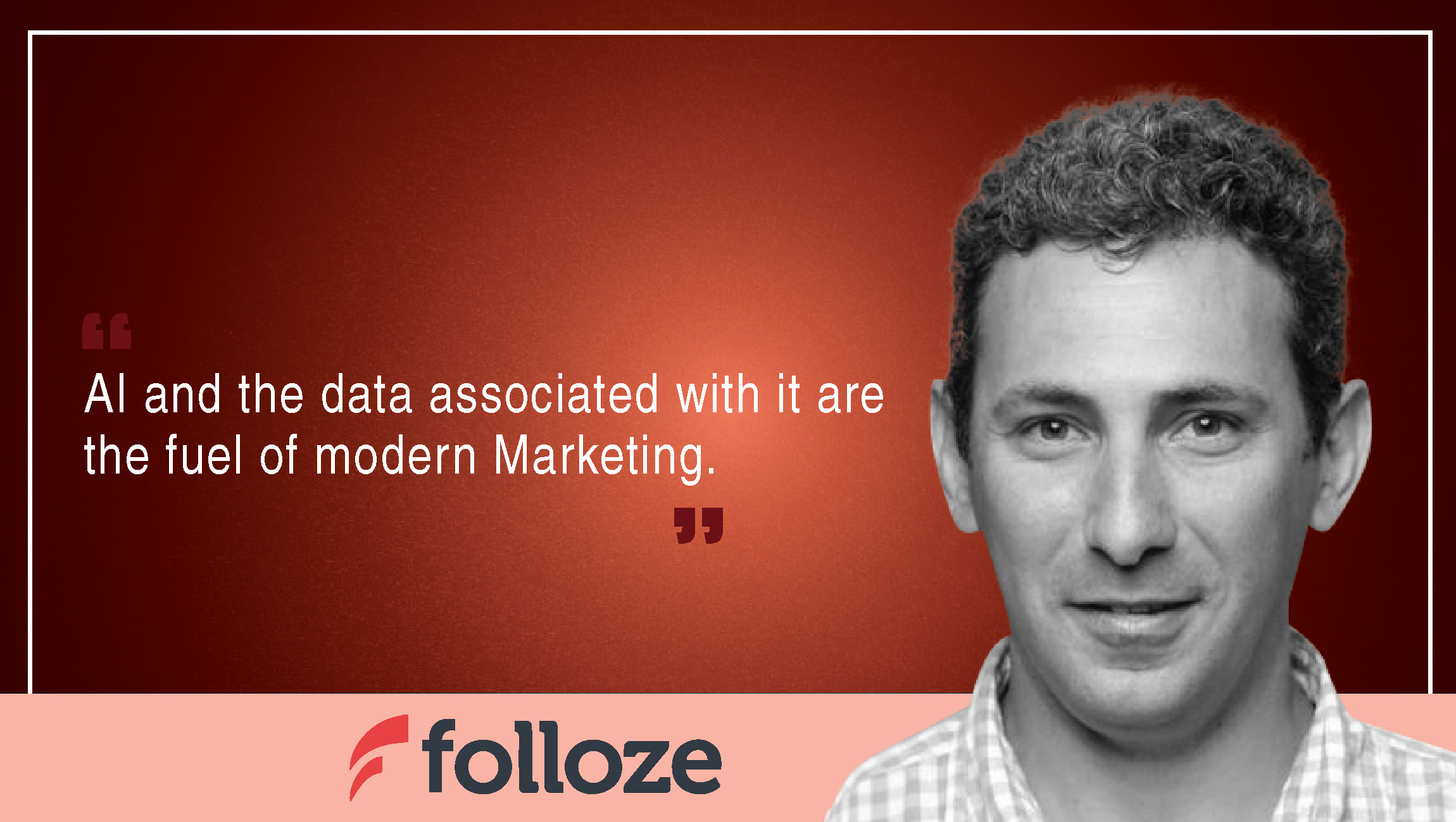 David Brutman, Co-Founder and Chief Product Officer at Folloze