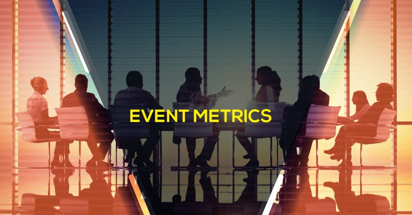 Event Metrics That Will Impress Your Executive Team