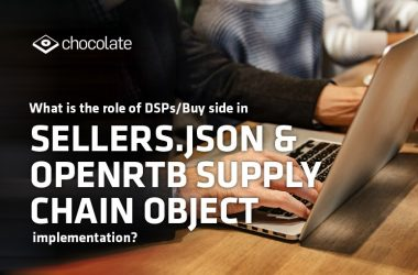 How Sellers.json and OpenRTB Supply Chain Object Reinforces DSPs/Buy Side Confidence in Programmatic Advertising
