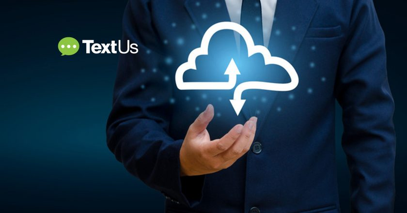 TextUs Next Combines Conversational Text Messaging, Cloud-Voice and Personalized Automation to Connect Businesses with Their Customers in Real-Time