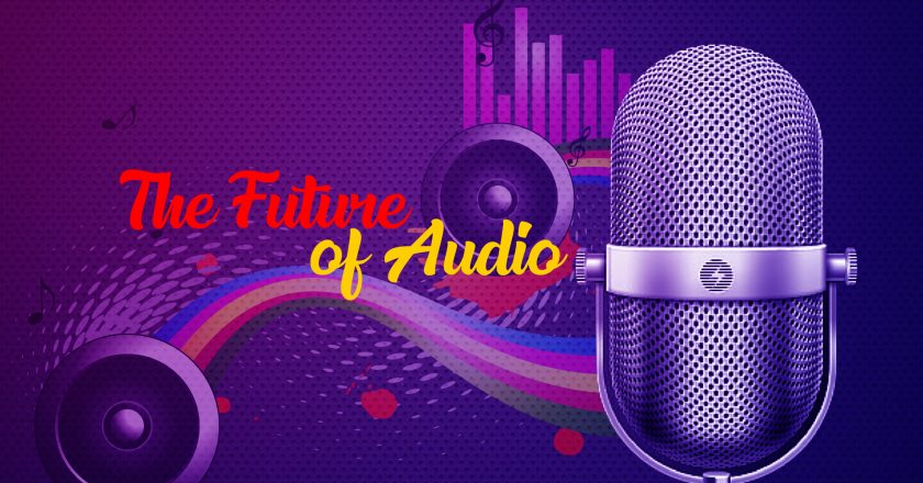 The Future of Audio