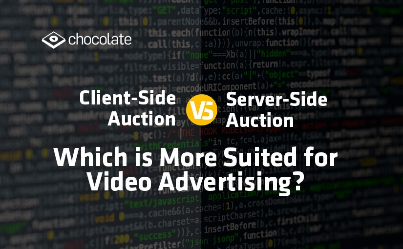 Client-Side Auction vs Server-Side Auction: Which Is More Suited for Video Advertising?