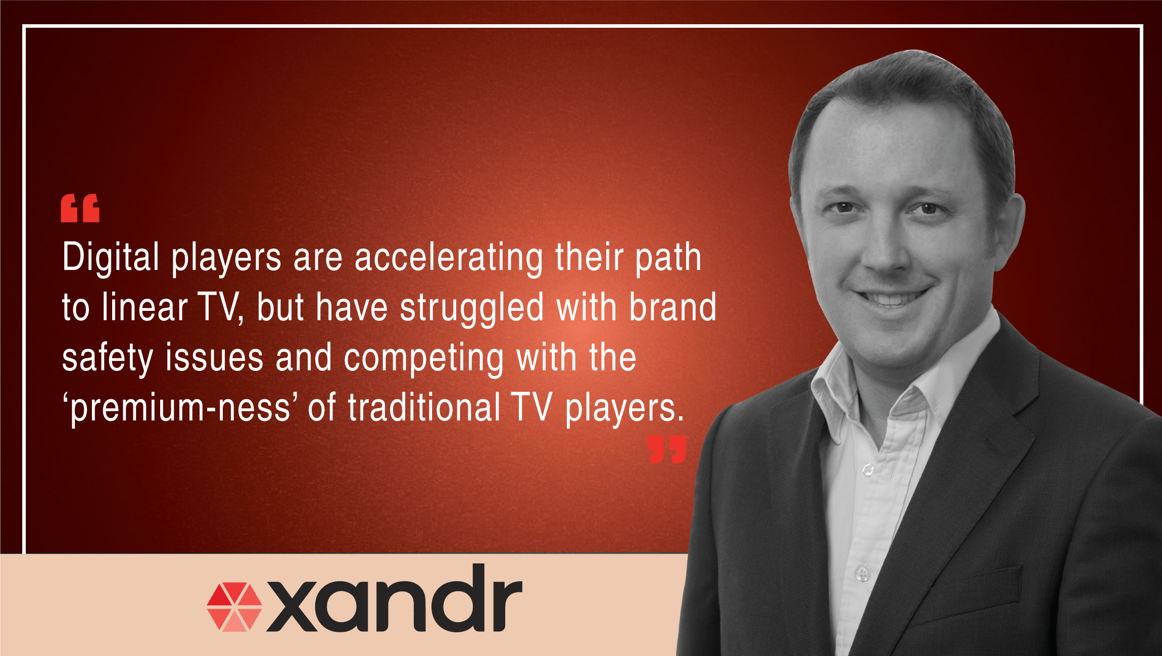 TechBytes with Jerome Underhill, SVP EMEA, APAC and LATAM at Xandr