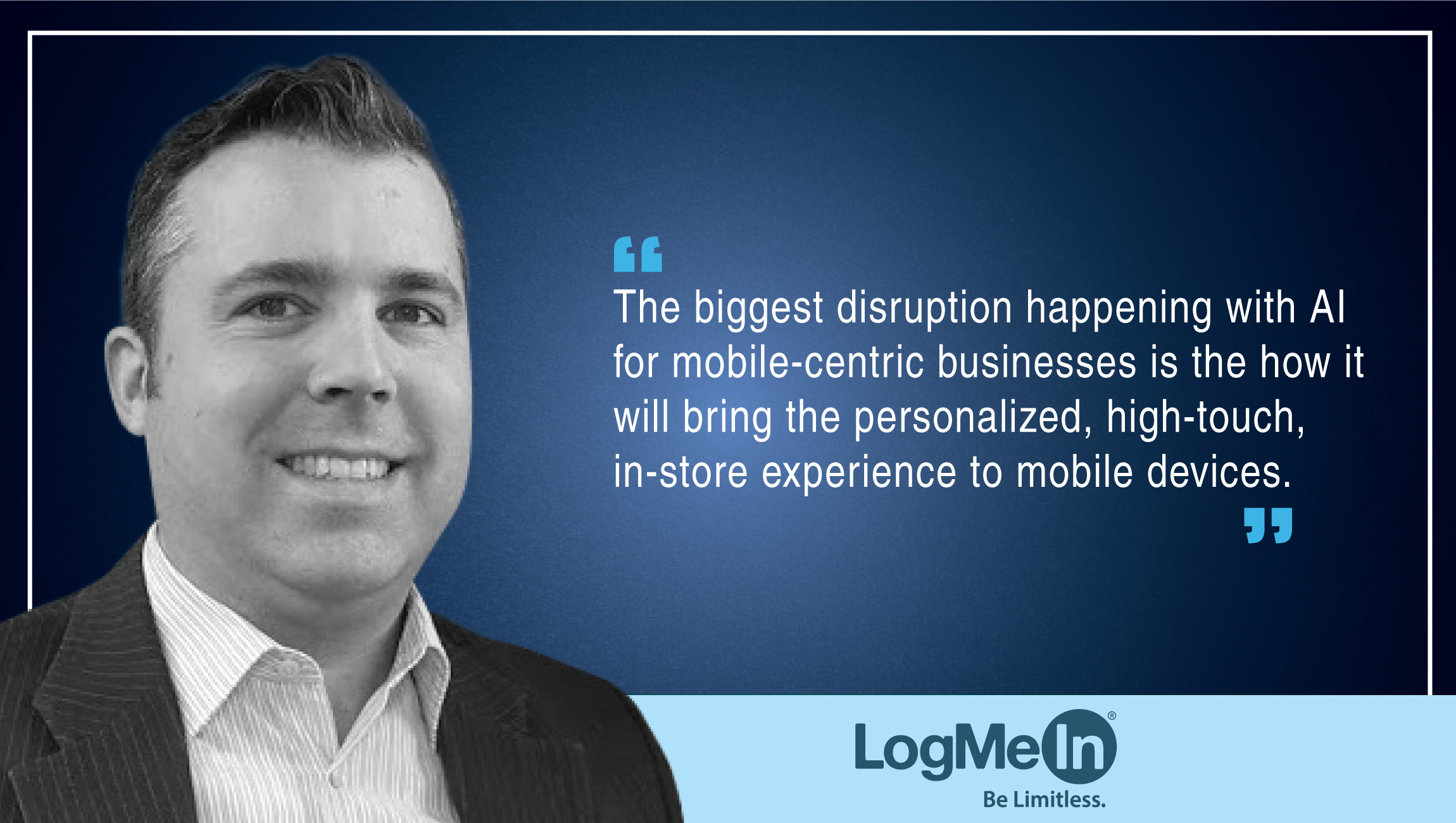 TechBytes with Ryan Lester, Senior Director of Customer Engagement Technologies at LogMeIn
