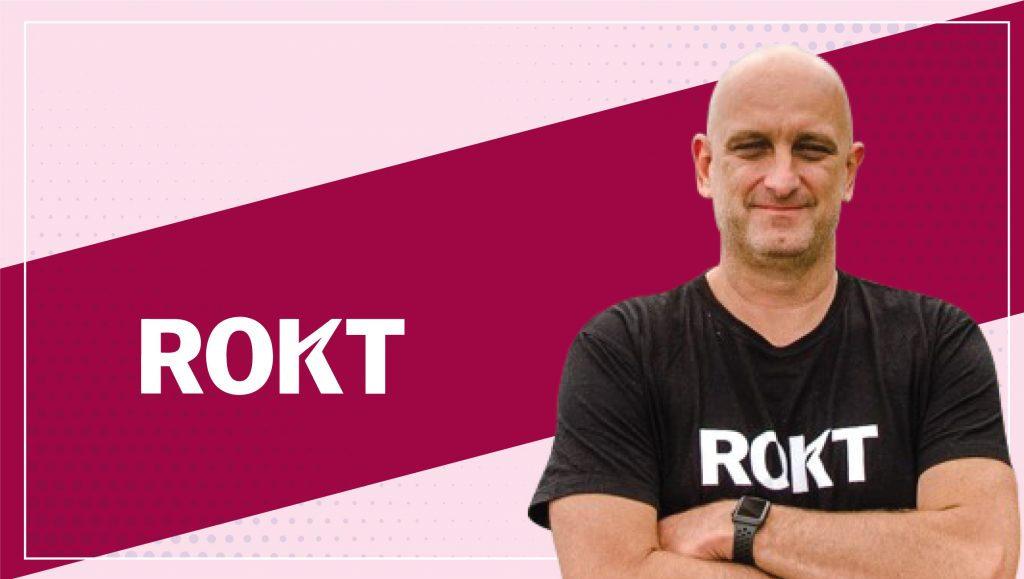 MarTech Interview with Bruce Buchanan, CEO at Rokt