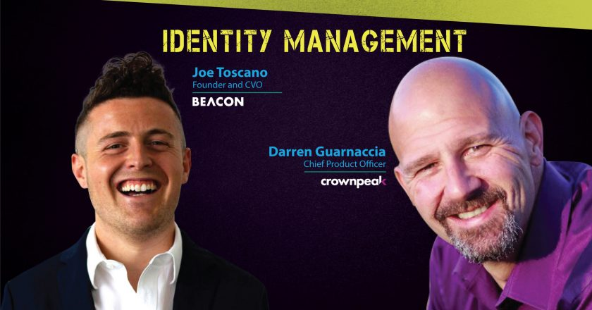 TechBytes with Joe Toscano, Founder and CVO (BEACON) and Darren Guarnaccia, Chief Product Officer (Crownpeak)