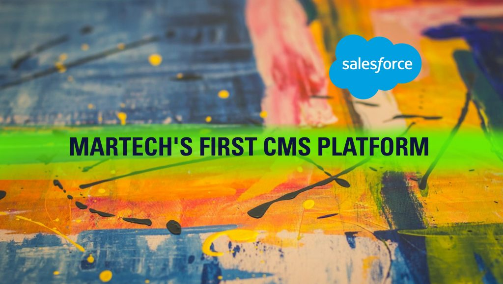 CMOs Asked for an Ever-Evolving CMS. Salesforce Delivers It.