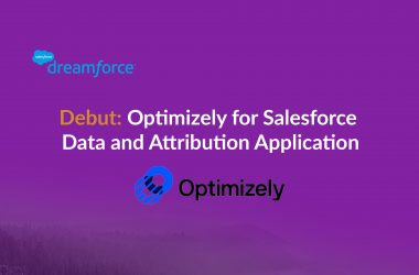 Dreamforce Update: Optimizely for Salesforce Data and Attribution Application Arrives